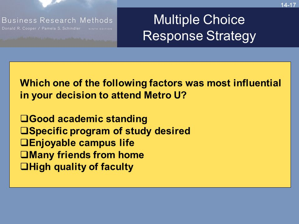 14-17 Multiple Choice Response Strategy Which one of the following factors was most influential in your decision to attend Metro U.