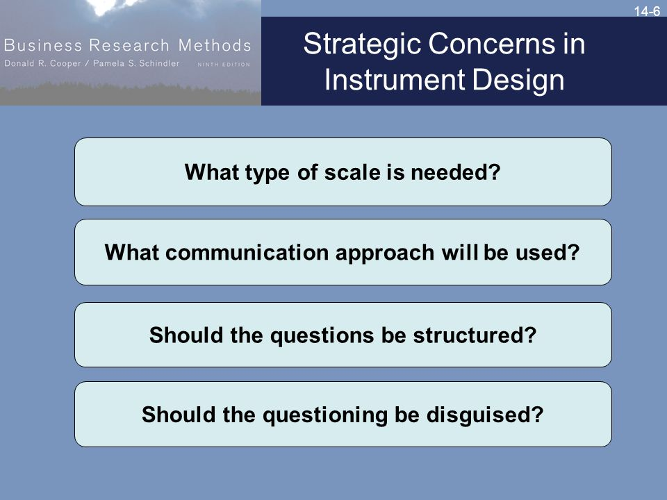 14-6 Strategic Concerns in Instrument Design What type of scale is needed.