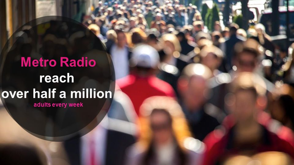 Metro Radio reach over half a million adults every week