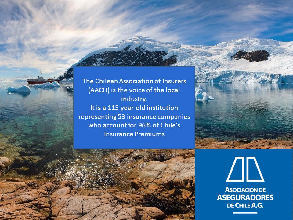 The Chilean Association of Insurers (AACH) is the voice of the local industry.