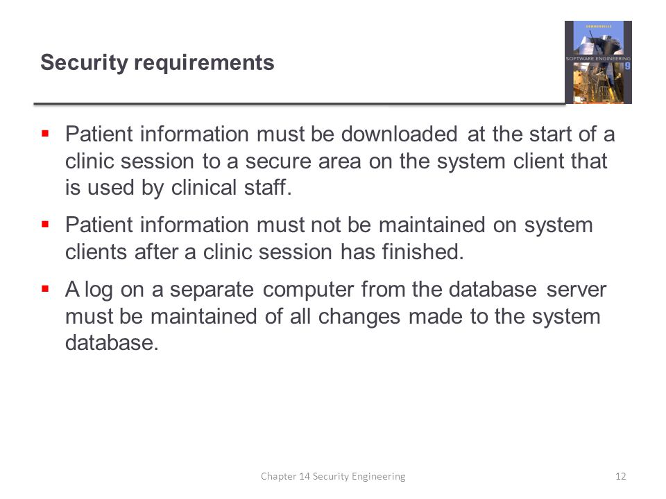 Security requirements  Patient information must be downloaded at the start of a clinic session to a secure area on the system client that is used by