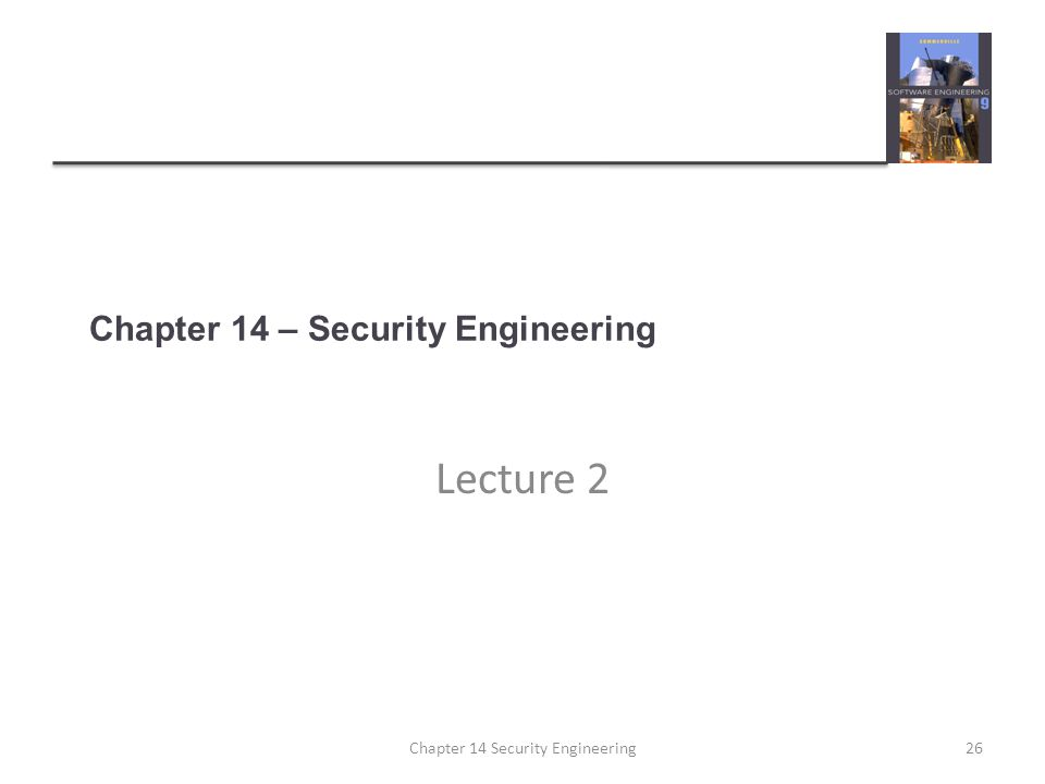 Chapter 14 – Security Engineering Lecture 2 Chapter 14 Security Engineering26