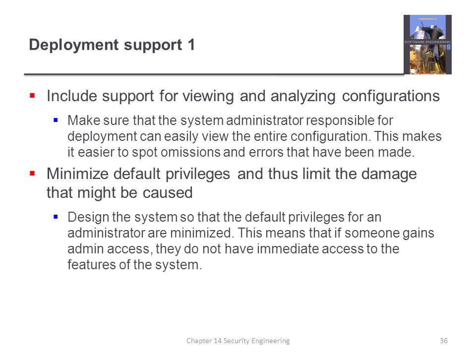 Deployment support 1  Include support for viewing and analyzing configurations  Make sure that the system administrator responsible for deployment c