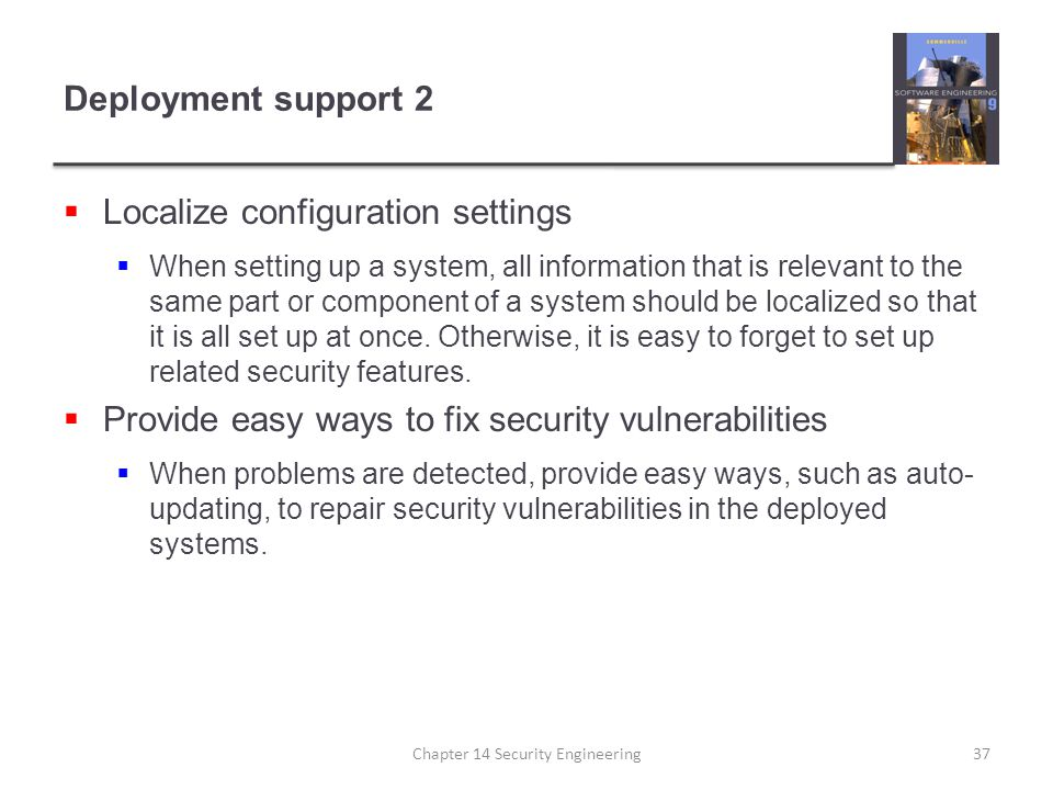 Deployment support 2  Localize configuration settings  When setting up a system, all information that is relevant to the same part or component of a