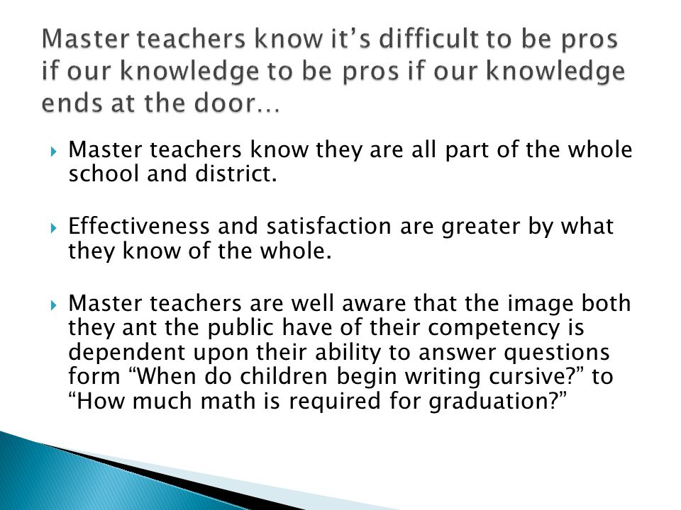 Master teachers know they are all part of the whole school and district.