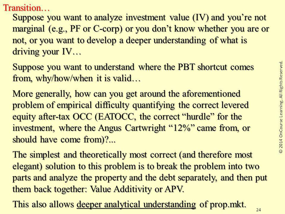24Transition… Suppose you want to analyze investment value (IV) and you're not marginal (e.g., PF or C-corp) or you don't know whether you are or not,