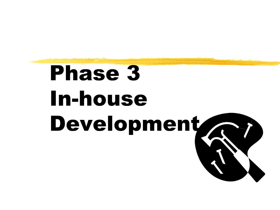 Phase 3 In-house Development