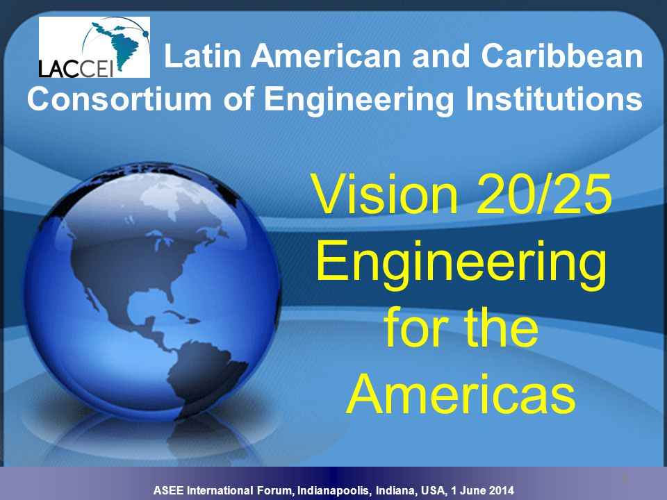GEDC LatAm Topics 1.The present and future of Engineering in LatAm 2.