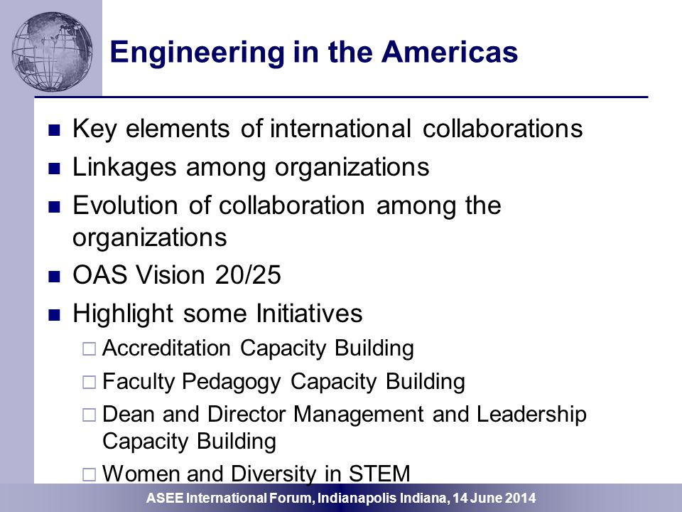 ASEE International Forum, Indianapolis Indiana, 14 June 2014 LACCEI = International Collaboration