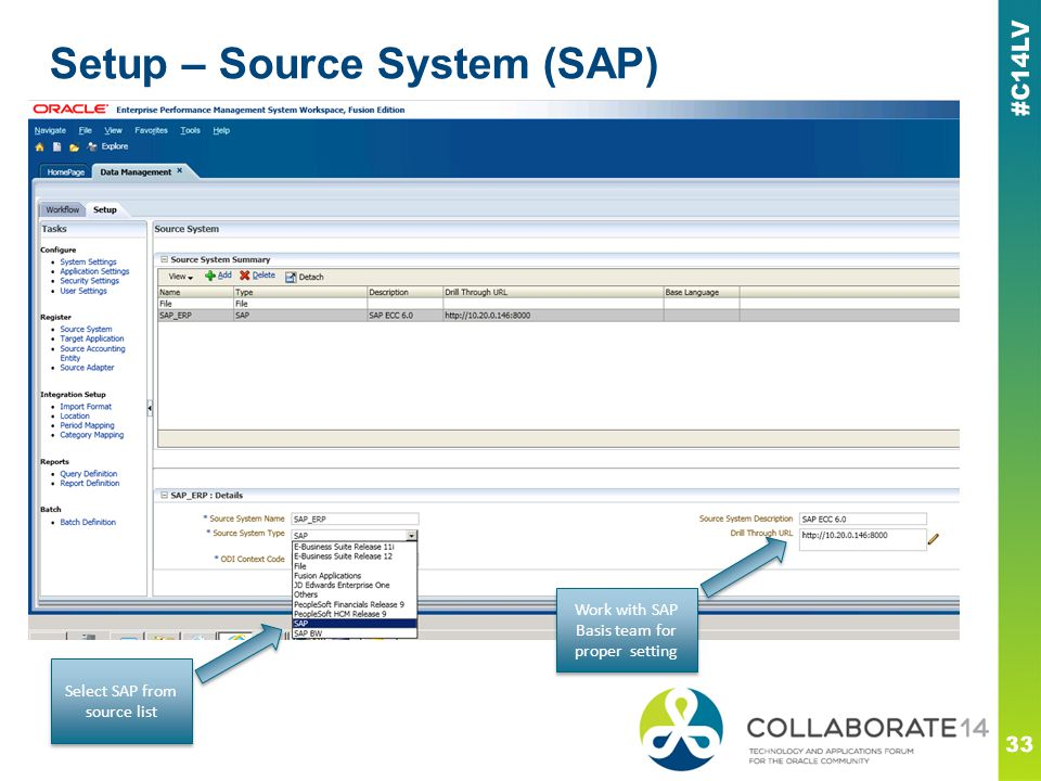 Setup – Source System (SAP) 33 Select SAP from source list Work with SAP Basis team for proper setting