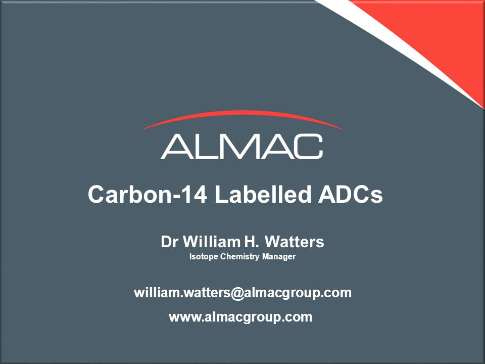 1 Carbon-14 Labelled ADCs Dr William H.