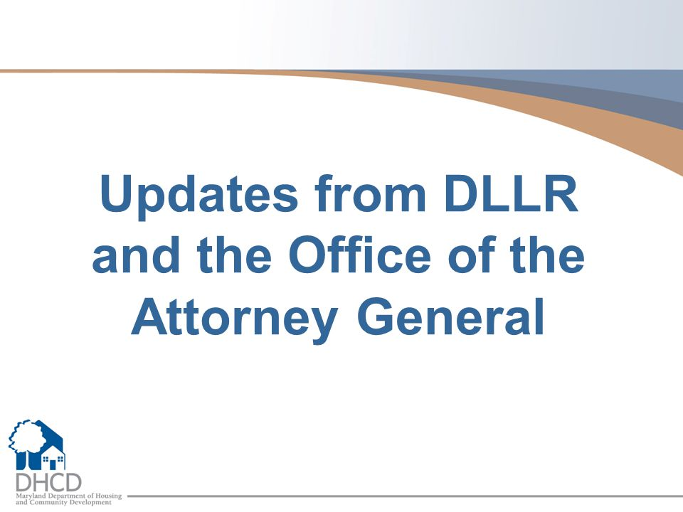 Updates from DLLR and the Office of the Attorney General