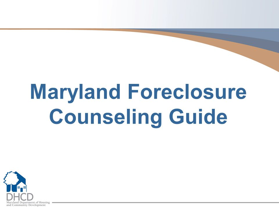 Maryland Foreclosure Counseling Guide
