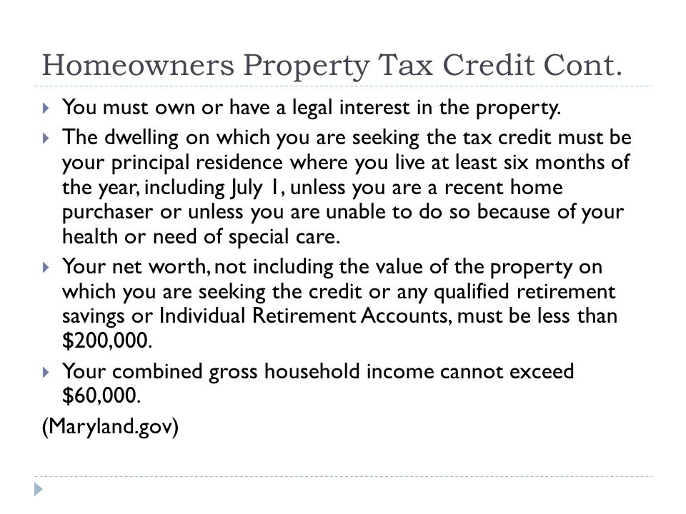 Homeowners Property Tax Credit Cont. You must own or have a legal interest in the property.