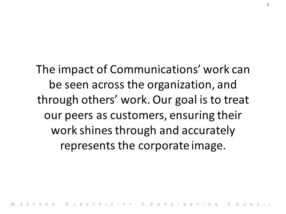 4 The impact of Communications' work can be seen across the organization, and through others' work.