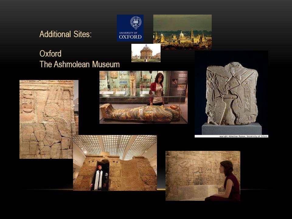 Additional Sites: Oxford The Ashmolean Museum Stonehenge