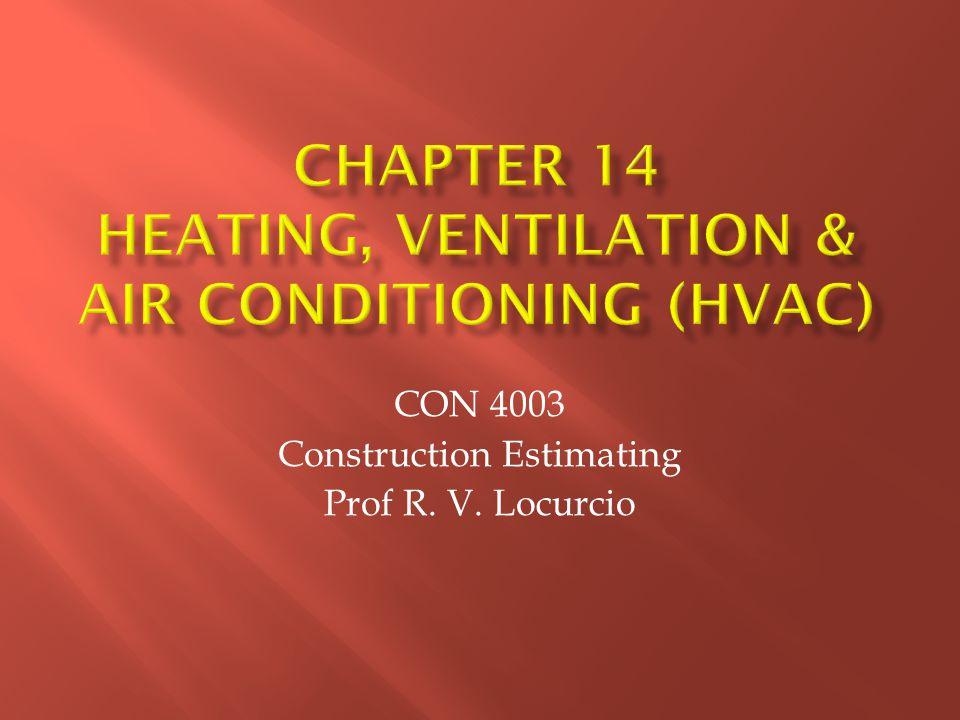 CON 4003 Construction Estimating Prof R. V. Locurcio