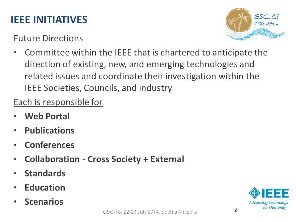 IEEE IOT INITIATIVE STRUCTURE GSC-18, 22-23 July 2014, Sophia Antipolis 13 Chair (R.