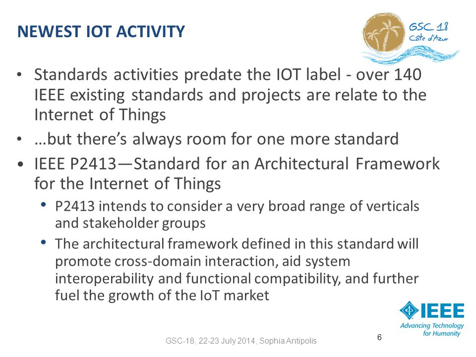 NEWEST IOT ACTIVITY Standards activities predate the IOT label - over 140 IEEE existing standards and projects are relate to the Internet of Things …b