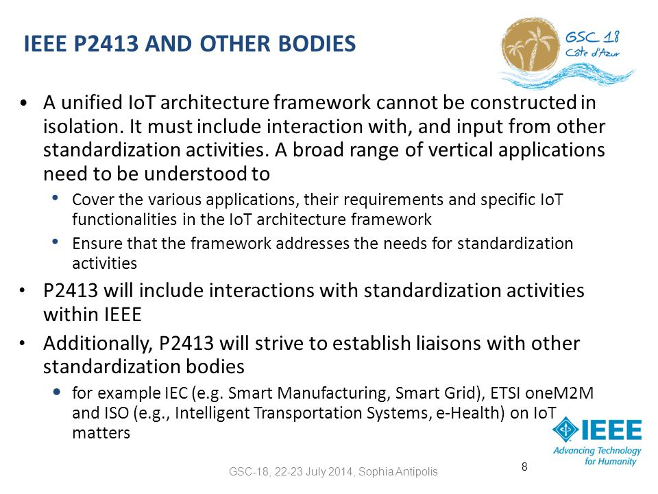 IEEE P2413 AND OTHER BODIES A unified IoT architecture framework cannot be constructed in isolation. It must include interaction with, and input from