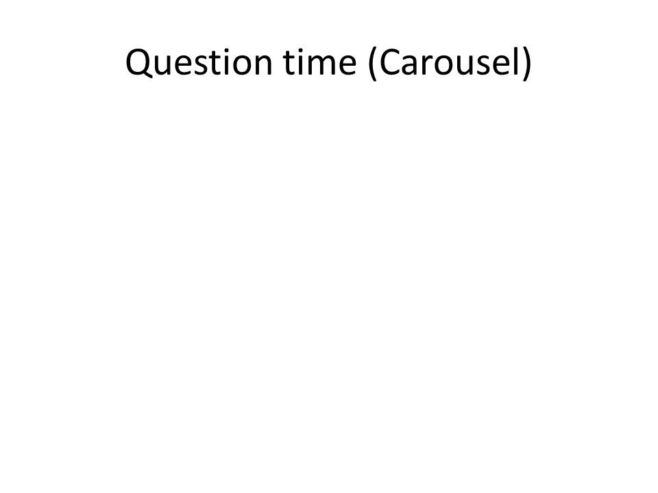 Question time (Carousel)