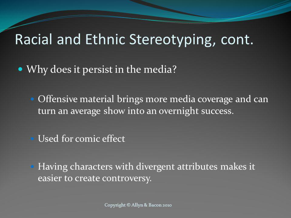 Copyright © Allyn & Bacon 2010 Racial and Ethnic Stereotyping, cont.