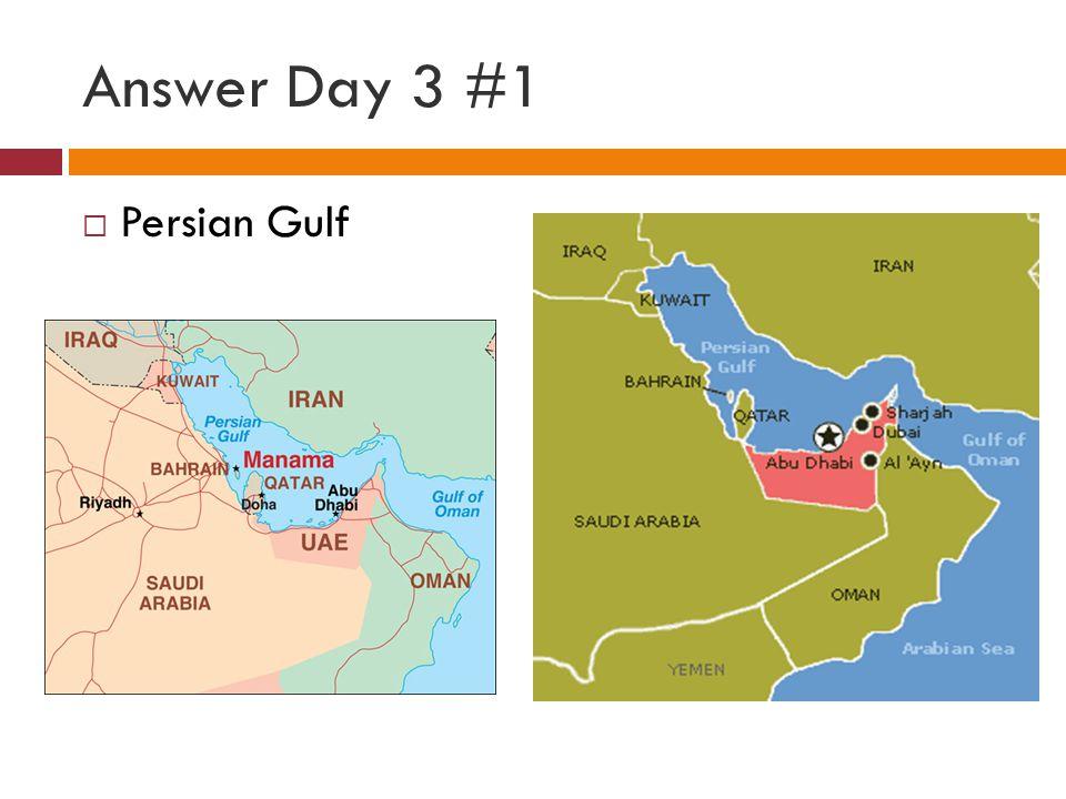 Answer Day 3 #1  Persian Gulf