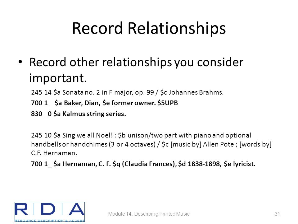 Record Relationships Record other relationships you consider important. 245 14 $a Sonata no. 2 in F major, op. 99 / $c Johannes Brahms. 700 1 $a Baker