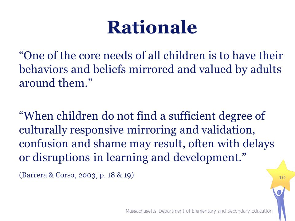 """10 Rationale """"One of the core needs of all children is to have their behaviors and beliefs mirrored and valued by adults around them."""" """"When children"""