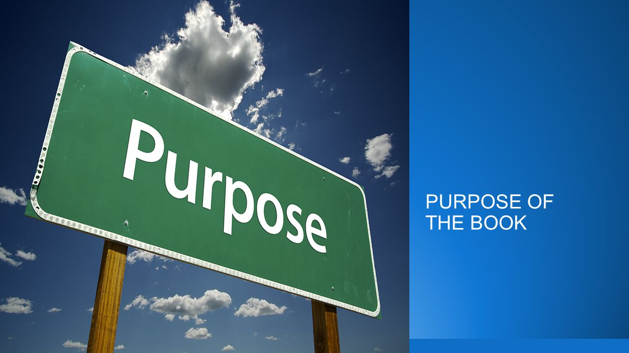 PURPOSE OF THE BOOK