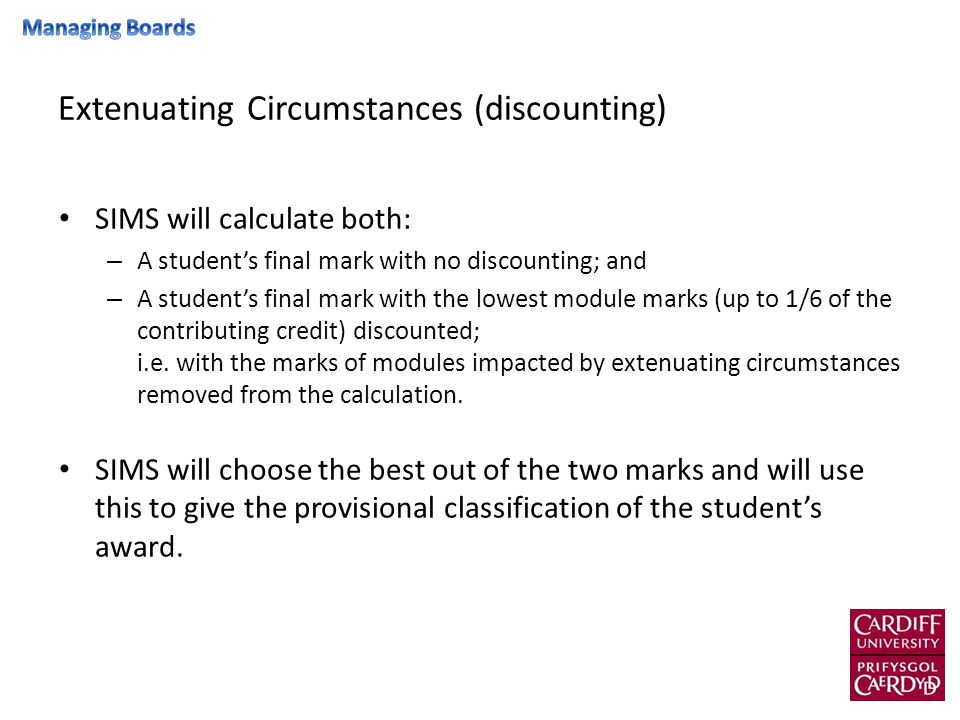 Manual discounting Use the flow chart to help make manual discounting decisions Boards may wish to consider checking whether SIMS has calculated the best possible outcome for the student where classifications could be affected.