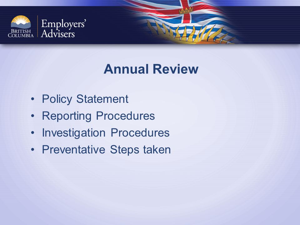 Annual Review Policy Statement Reporting Procedures Investigation Procedures Preventative Steps taken