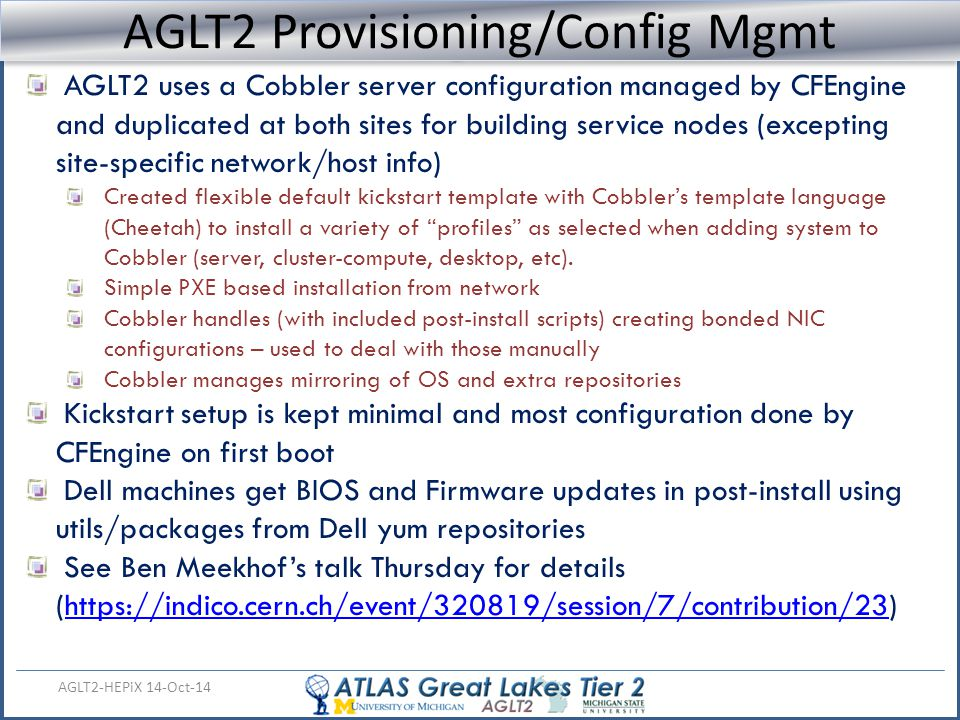 Provisioning with Cobbler AGLT2-HEPiX 14-Oct-14 AGLT2 Provisioning/Config Mgmt AGLT2 uses a Cobbler server configuration managed by CFEngine and dupli