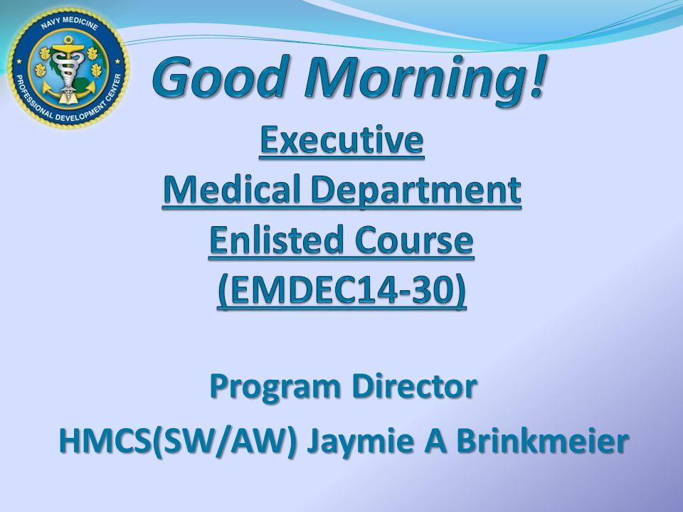 Program Director HMCS(SW/AW) Jaymie A Brinkmeier