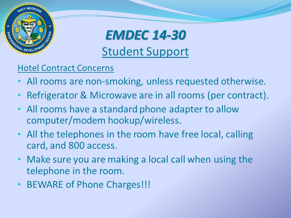 EMDEC 14-30 EMDEC 14-30 Student Support Hotel Contract Concerns All rooms are non-smoking, unless requested otherwise. Refrigerator & Microwave are in