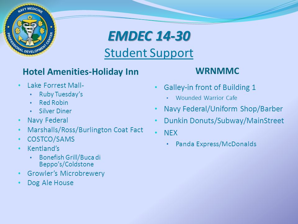 EMDEC 14-30 EMDEC 14-30 Student Support Hotel Amenities-Holiday Inn WRNMMC Lake Forrest Mall- Ruby Tuesday's Red Robin Silver Diner Navy Federal Marsh