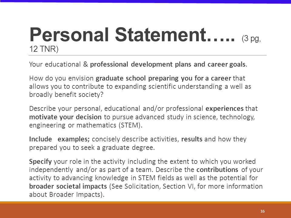 Personal Statement….. (3 pg, 12 TNR) Your educational & professional development plans and career goals. How do you envision graduate school preparing