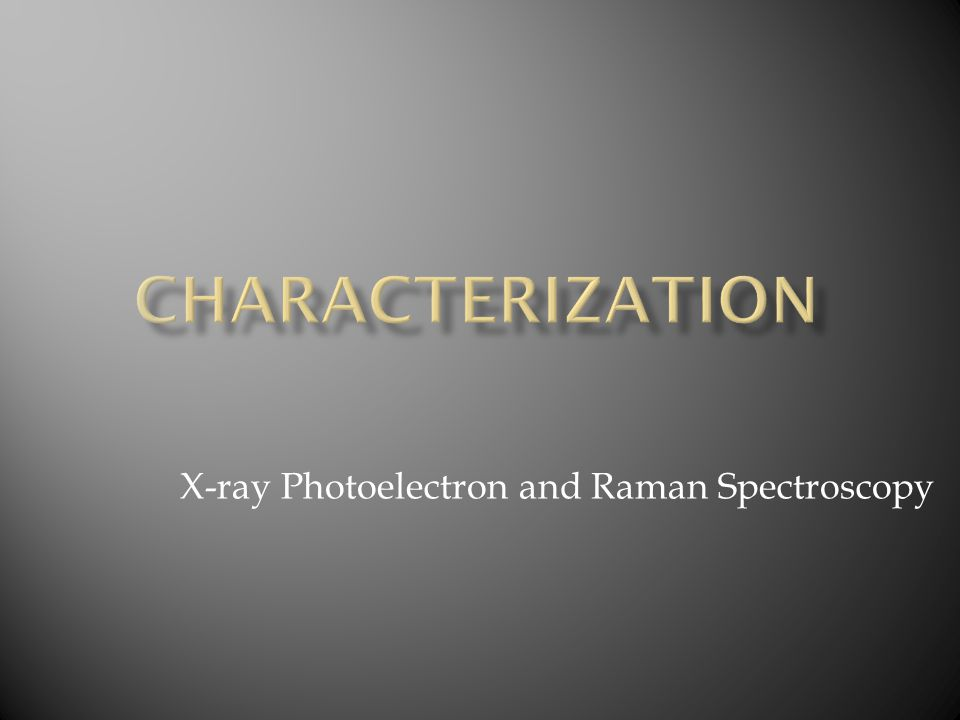 X-ray Photoelectron and Raman Spectroscopy