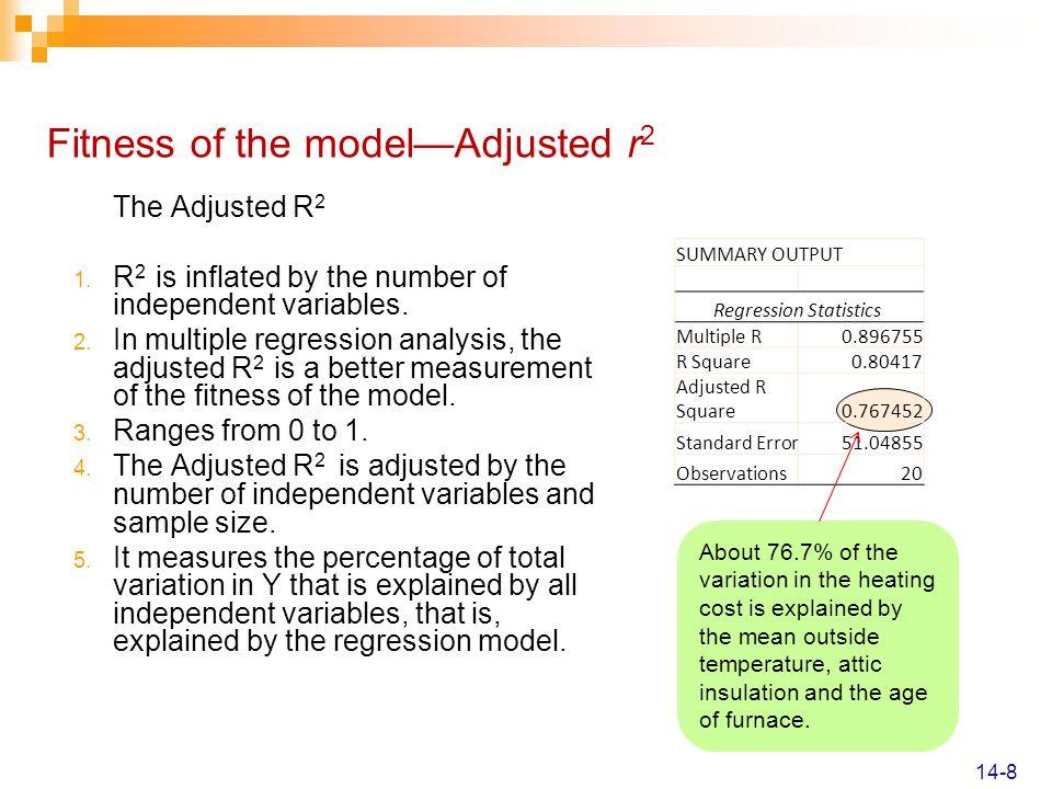 Dummy Variable – Excel 14-39 SUMMARY OUTPUT Regression Statistics Multiple R0.837135 R Square0.700794 Adjusted R Square0.691444 Standard Error0.304258 Observations100 ANOVA dfSSMSF Significance F Regression320.814926.93830674.94984.65E-25 Residual968.8869810.092573 Total9929.7019 Coefficients Standard Errort StatP-valueLower 95%Upper 95%Lower 95.0%Upper 95.0% Intercept16.837250.19710585.422552.28E-9216.44617.228516.44617.2285 I10.0911310.0728921.2502240.214257-0.053560.235819-0.053560.235819 I20.3303680.081654.0461570.0001050.1682940.4924420.1682940.492442 Odometer-0.059120.005065-11.67224.04E-20-0.06918-0.04907-0.06918-0.04907 Estimated regression equation:
