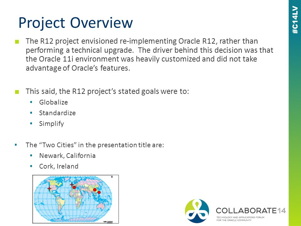 ■ The R12 project envisioned re-implementing Oracle R12, rather than performing a technical upgrade.