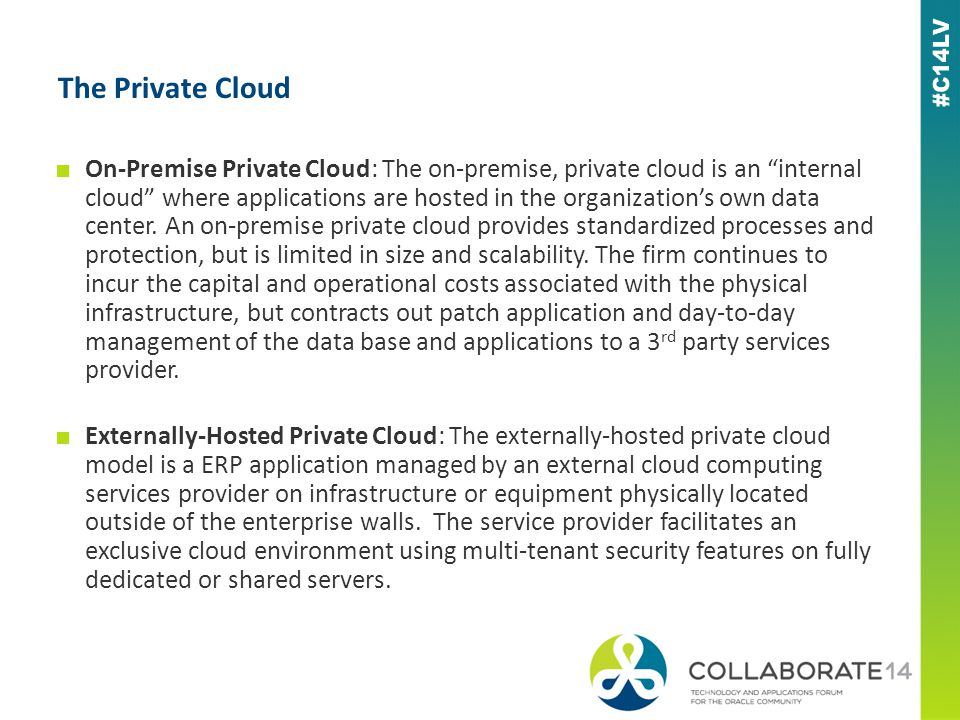 ■ On-Premise Private Cloud: The on-premise, private cloud is an internal cloud where applications are hosted in the organization's own data center.