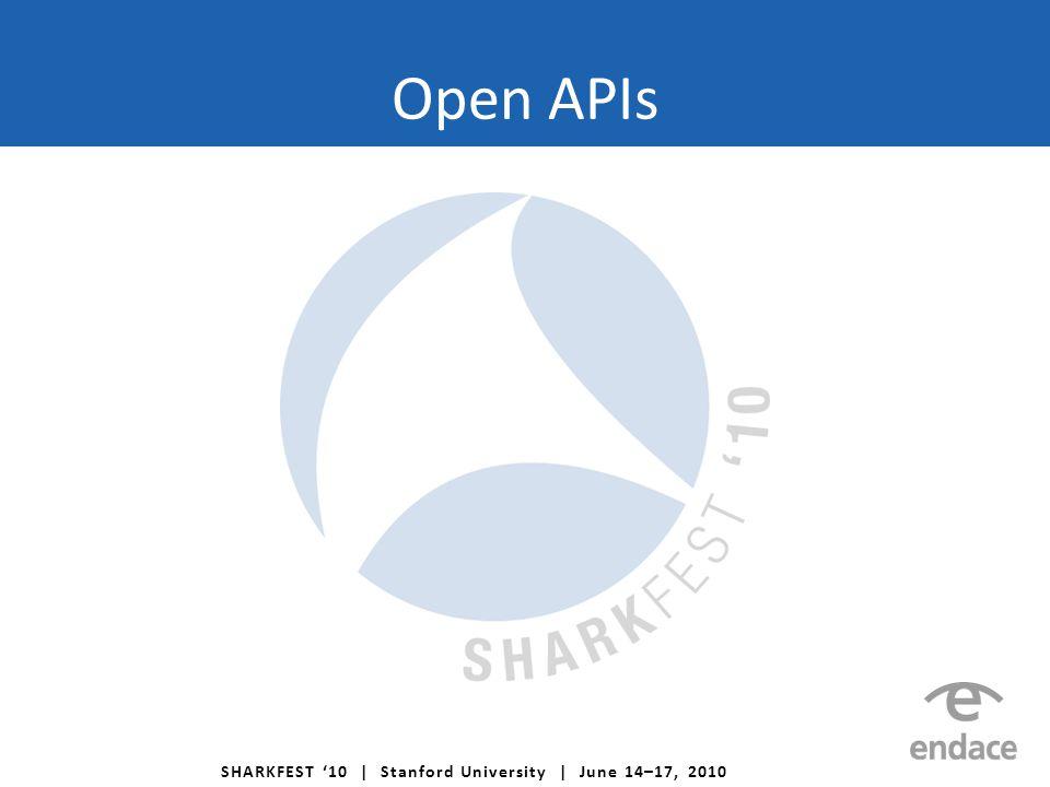 SHARKFEST '10 | Stanford University | June 14–17, 2010 Open APIs