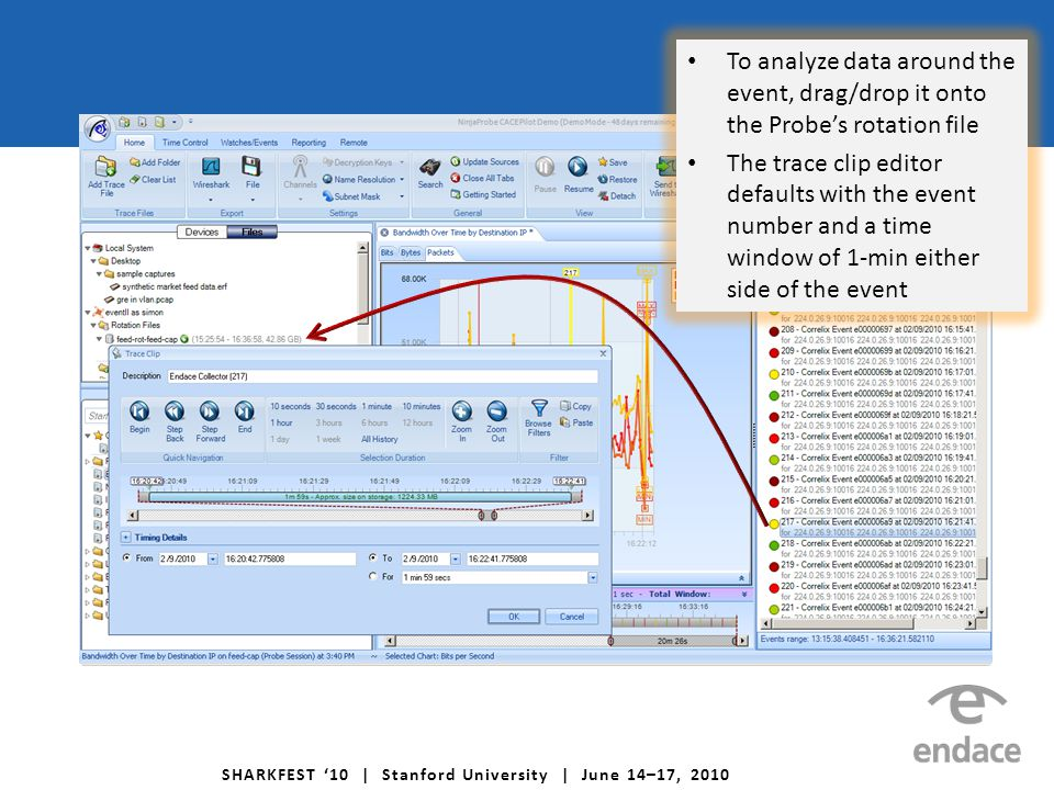 SHARKFEST '10 | Stanford University | June 14–17, 2010 To analyze data around the event, drag/drop it onto the Probe's rotation file The trace clip ed