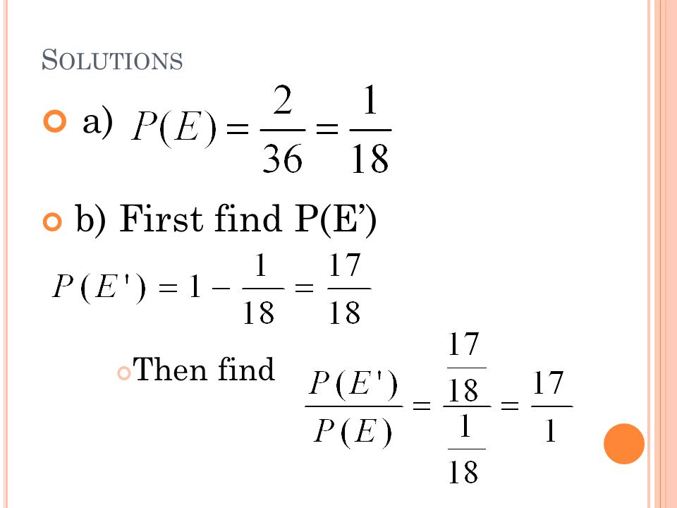 S OLUTIONS a) b) First find P(E') Then find