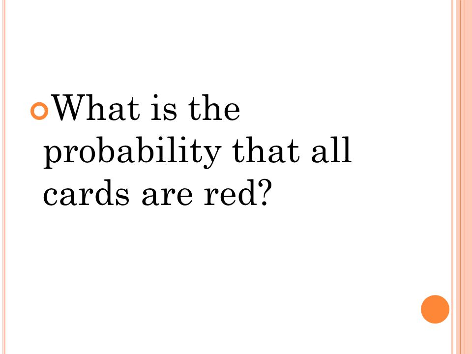 What is the probability that all cards are red?