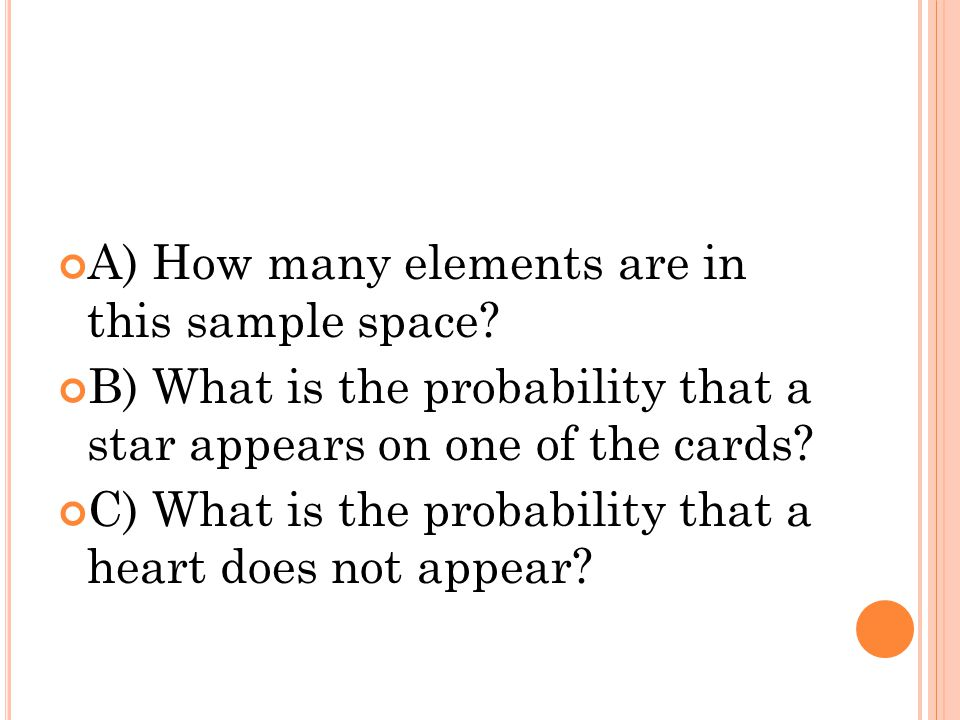A) How many elements are in this sample space? B) What is the probability that a star appears on one of the cards? C) What is the probability that a h