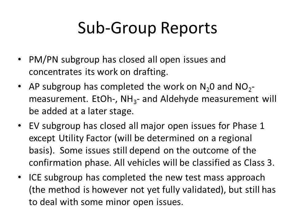 Sub-Group Reports PM/PN subgroup has closed all open issues and concentrates its work on drafting. AP subgroup has completed the work on N 2 0 and NO