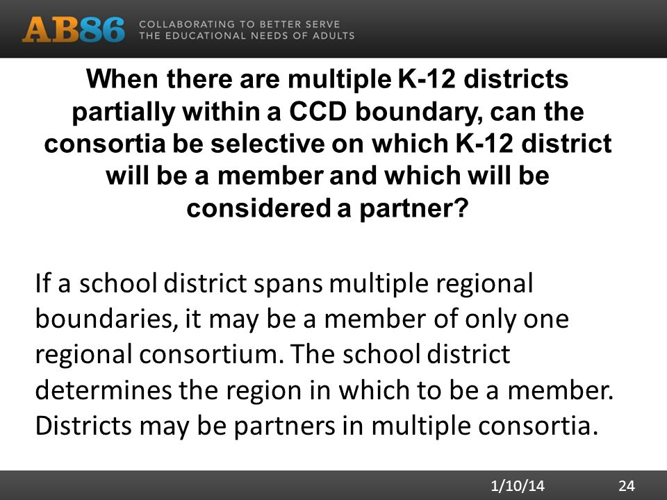 When there are multiple K-12 districts partially within a CCD boundary, can the consortia be selective on which K-12 district will be a member and whi