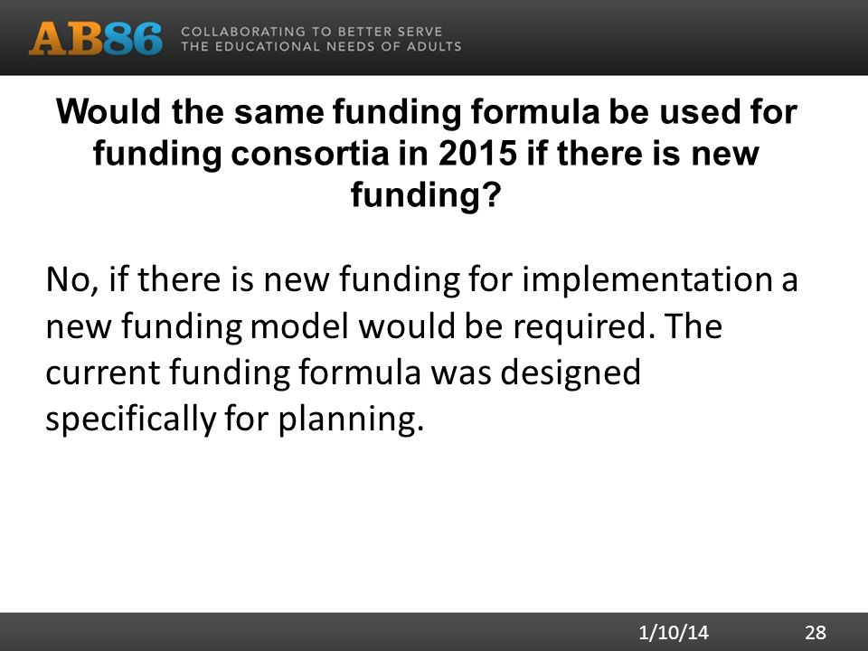 Would the same funding formula be used for funding consortia in 2015 if there is new funding.