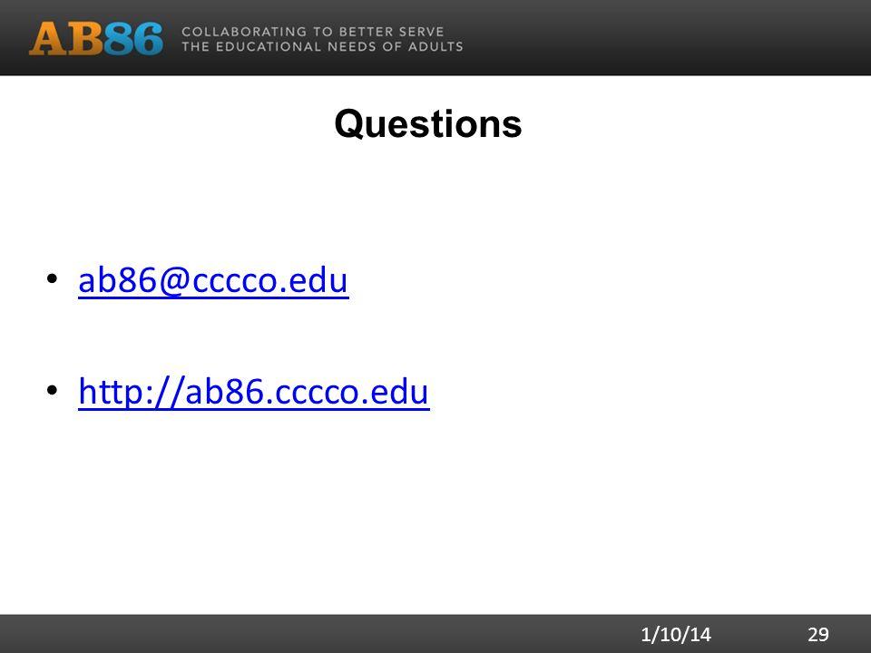 Questions ab86@cccco.edu http://ab86.cccco.edu 1/10/14 29